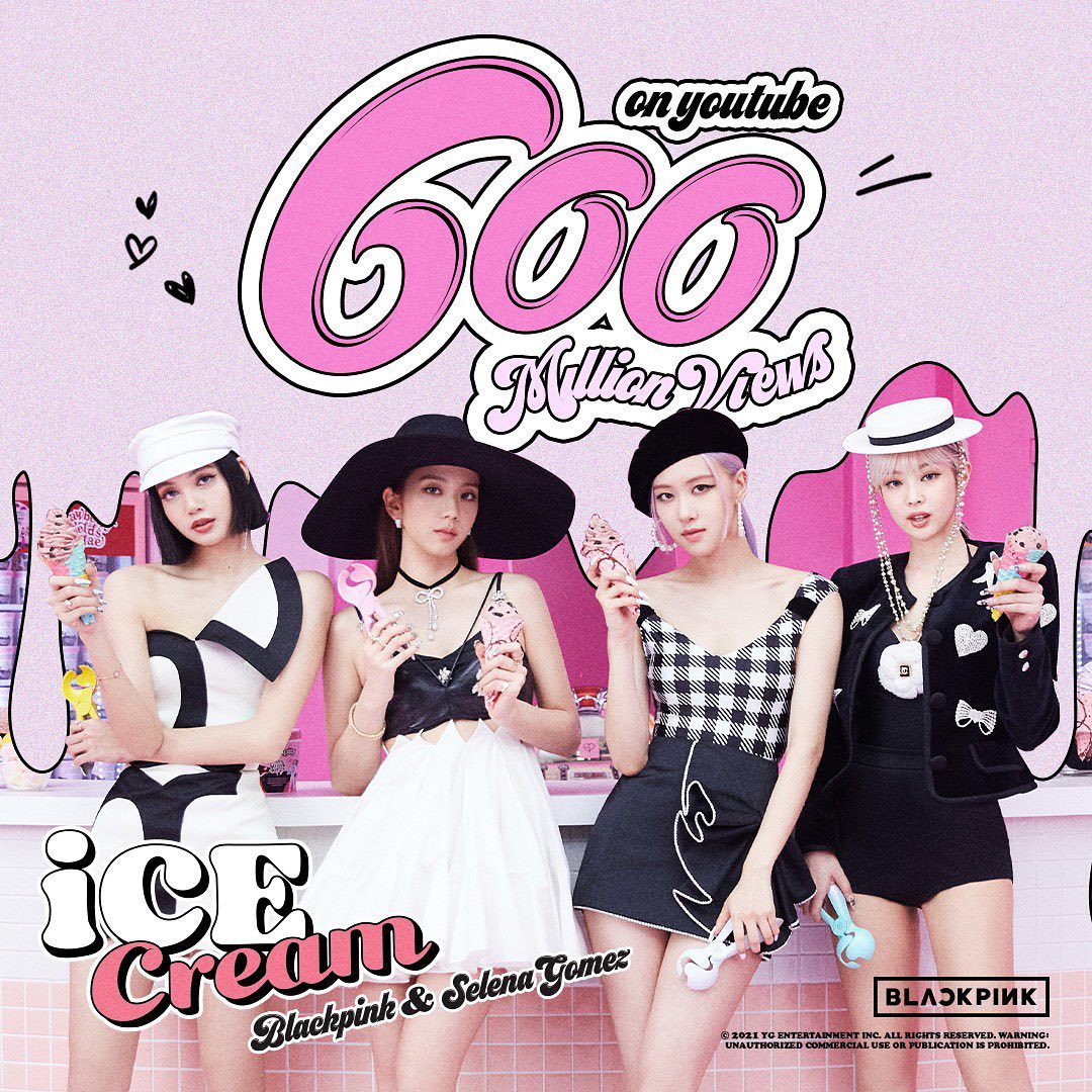 BLACKPINK Ice Creanm 600 million